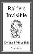 Raiders Invisible by Desmond Winter Hall
