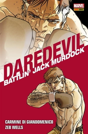 Daredevil. Battlin' Jack Murdock: Battlin' Jack Murdock by Carmine Di Giandomenico