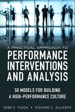 Book A Practical Approach to Performance Interventions and Analysis: 50 Models for Building a High… by Gene E. Fusch