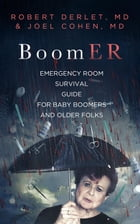 BoomER Emergency Room Survival Guide for Baby Boomers and Older Folks