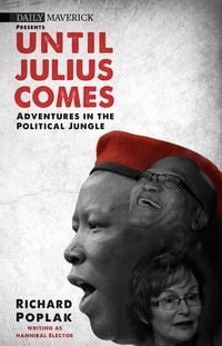 Until Julius Comes: Adventures in the Political Jungle