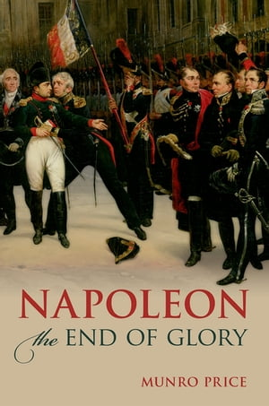 Napoleon The End of Glory