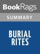 Burial Rites by Hannah Kent l Summary & Study Guide by BookRags