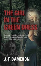 The Girl in the Green Dress by J. T. Dameron