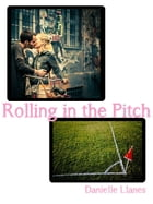 Rolling in the Pitch by Danielle Llanes