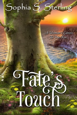Fate's Touch by Sophia S. Sterling