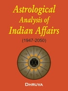 Astrological Analysis of Indian Affairs by Dhruva