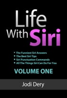 Life with Siri: Volume One (Second Edition) by Jodi Dery