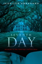 The Seventh Day: (Book #3 in the Vampire's Witch Saga) by Jennifer Abrahams