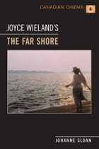 Joyce Wieland's 'The Far Shore' by Johanne Sloan