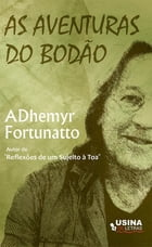 As aventuras do Bodão by ADhemyr Fortunatto