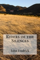 Riders of the Silences (Illustrated Edition) by Max Brand