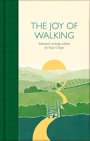 The Joy of Walking: Selected Writings by Suzy Cripps