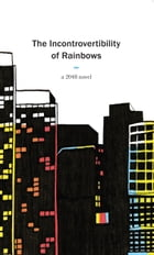 The Incontrovertibility of Rainbows by Anonymous