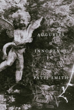 Book Auguries of Innocence: Poems by Patti Smith
