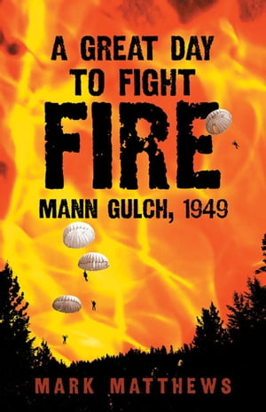 A Great Day to Fight Fire Mann Gulch,  1949