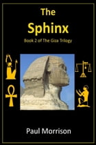 The Sphinx: Book 2 of the Giza Trilogy