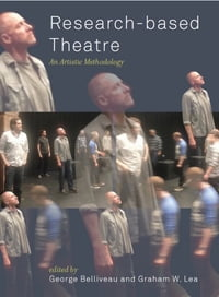Research-based Theatre: An Artistic Methodology: An Artistic Methodology