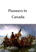 Pioneers In Canada by Sir Harry Johnston