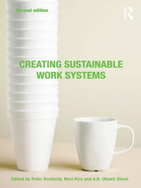 Creating Sustainable Work Systems: Developing Social Sustainability