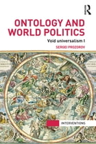 Ontology and World Politics: Void Universalism I