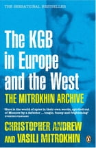 The Mitrokhin Archive: The KGB in Europe and the West by Christopher Andrew