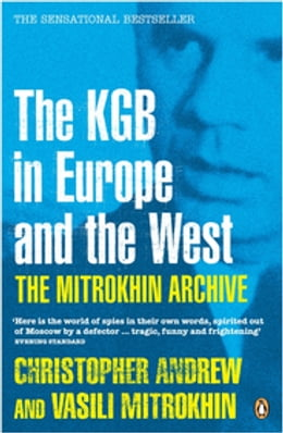 Book The Mitrokhin Archive: The KGB in Europe and the West by Christopher Andrew