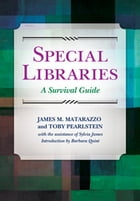Special Libraries: A Survival Guide: A Survival Guide