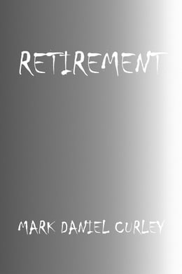 Book Retirement by Mark Daniel Curley