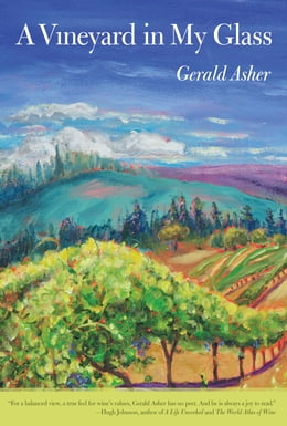 Book A Vineyard in My Glass by Gerald Asher