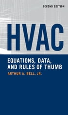 HVAC Equations, Data, and Rules of Thumb, 2nd Ed. by Arthur Bell