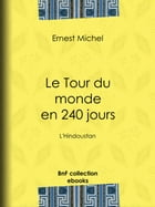 Le Tour du monde en 240 jours: L'Hindoustan by Ernest Michel