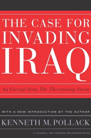 The Threatening Storm What Every American Needs to Know Before an Invasion in Iraq