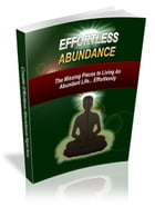 Effortless Abundance by UNKNOWN