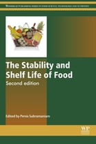 The Stability and Shelf Life of Food by Persis Subramaniam