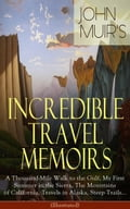 9788026847557 - John Muir: John Muir's Incredible Travel Memoirs: A Thousand-Mile Walk to the Gulf, My First Summer in the Sierra, The Mountains of California, Travels in Alaska, Steep Trails… (Illustrated) - Kniha