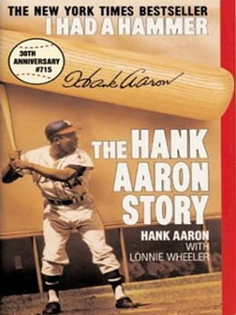 Book I Had a Hammer: The Hank Aaron Story by Hank Aaron