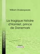 La Tragique Histoire d'Hamlet, prince de Danemark by William Shakespeare