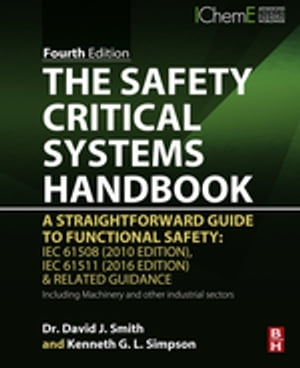 The Safety Critical Systems Handbook A Straightforward Guide to Functional Safety: IEC 61508 (2010 Edition),  IEC 61511 (2015 Edition) and Related Guid