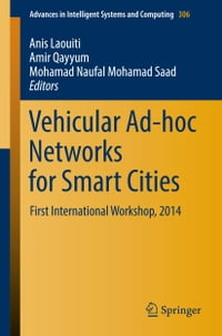 Vehicular Ad-hoc Networks for Smart Cities: First International Workshop, 2014