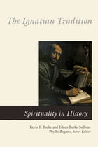 The Ignatian Tradition by Eileen Burke-Sullivan