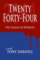 Twenty Forty-Four: The League of Patriots by Tony Darnell