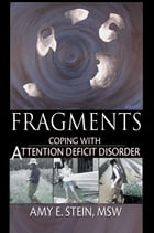 Fragments: Coping with Attention Deficit Disorder