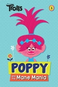 Poppy and the Mane Mania (DreamWorks Trolls Chapter Book #1) b805254f-ea0d-411f-8bd7-2aa3f6acf478