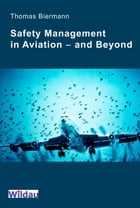 Safety Management in Aviation - and Beyond by Thomas Biermann