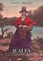 Wales from the Golden Age of Picture Postcards Through Time