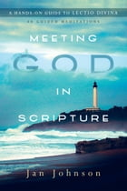 Meeting God in Scripture by Jan Johnson