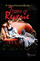 The Seven Tales of Reverie by W. Edmund Hood