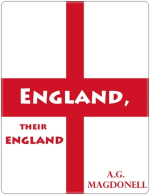 England, Their England: Classic British Novel by A.G. Macdonell