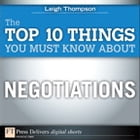 The Top 10 Things You Must Know About Negotiations